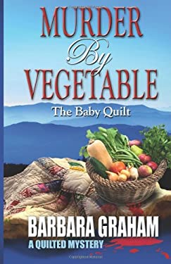 Murder by Vegetable: Baby Quilt 9781432826215