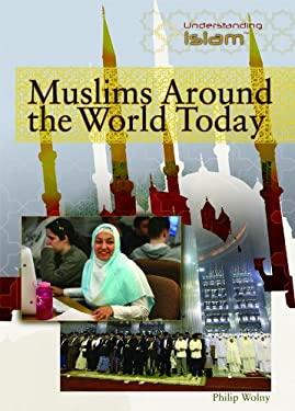 Muslims Around the World Today 9781435850675
