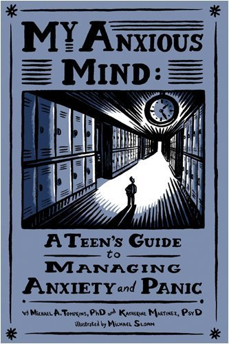 My Anxious Mind: A Teen's Guide to Managing Anxiety and Panic 9781433804502