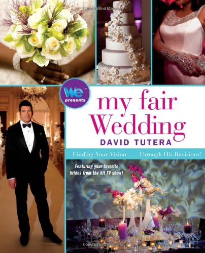 My Fair Wedding: Finding Your Vision... Through His Revisions! 9781439195390