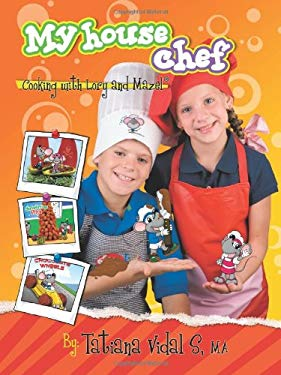 My House Chef: Cooking with Lory and Mazel 9781438976976