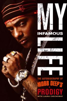 My Infamous Life: The Autobiography of Mobb Deep's Prodigy 9781439103180