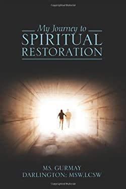 My Journey to Spiritual Restoration 9781432754600