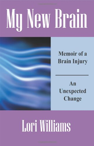 My New Brain: Memoir of a Brain Injury an Unexpected Change 9781432725990