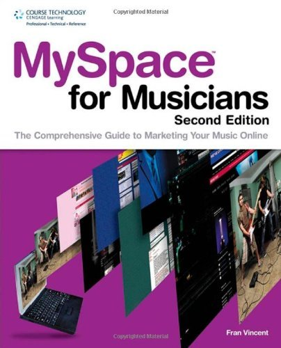 MySpace for Musicians: The Comprehensive Guide to Marketing Your Music Online 9781435454194