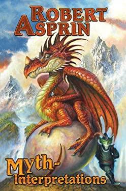 Myth-Interpretations: The Worlds of Robert Asprin 9781439133903