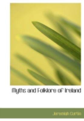 Myths and Folklore of Ireland 9781434696267