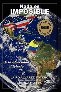 NADA Es Imposible: de La Adversidad Al Triunfo 9781434373946