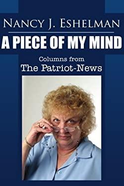 Nancy Eshelman: A Piece of My Mind: Columns from the Patriot-News
