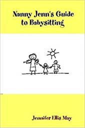 Nanny Jenn's Guide to Babysitting 6490243
