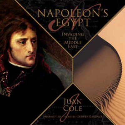 Napoleon's Egypt: Invading the Middle East 9781433201844