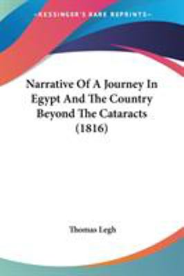 Narrative of a Journey in Egypt and the Country Beyond the Cataracts (1816) 9781437064643