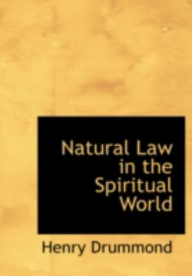 Natural Law in the Spiritual World 9781437506693