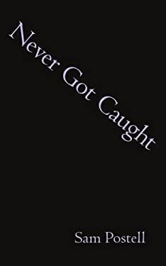 Never Got Caught 9781434343550