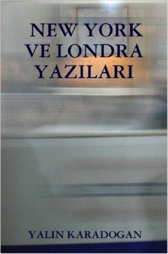 New York Ve Londra Yazilari
