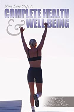 Nine Easy Steps to Complete Health & Well Being 9781434330208