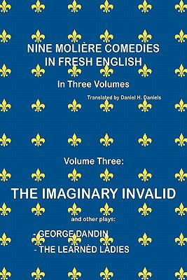 Nine Moliere Comedies in Fresh English Volume Three 9781436396769