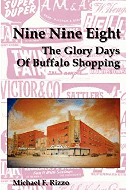 Nine Nine Eight: The Glory Days of Buffalo Shopping 9781430313861