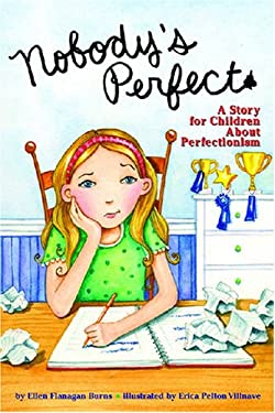 Nobody's Perfect : A Story for Children about Perfectionism
