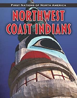 Northwest Coast Indians 9781432949495
