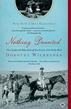 Nothing Daunted: The Unexpected Education of Two Society Girls in the West 9781439176597