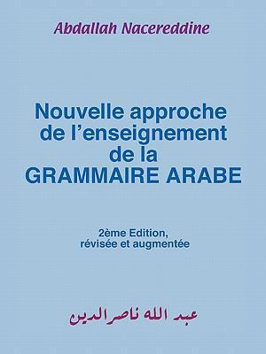 Nouvelle Approche de L'Enseignement de La Grammaire Arabe 9781438936451