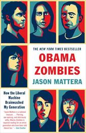 Obama Zombies: How the Liberal Machine Brainwashed My Generation 11466149