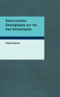 Observations Geologiques Sur Les Iles Volcaniques 9781437507973