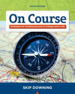 On Course: Strategies for Creating Success in College and in Life 9781439082171