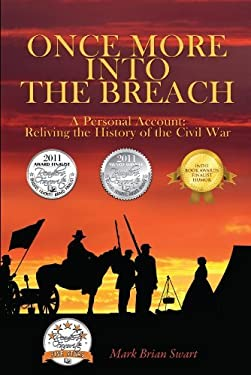 Once More Into the Breach: A Personal Account: Reliving the History of the Civil War 9781432763862