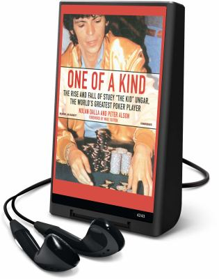 "One of a Kind: The Story of Stuey ""The Kid"" Ungar, the World's Greatest Poker Player [With Earbuds]"