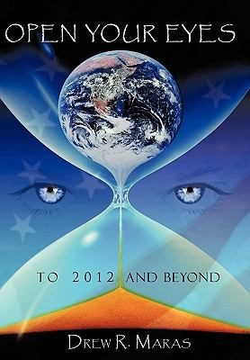 Open Your Eyes: To 2012 and Beyond 9781438982458