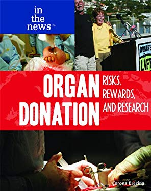 Organ Donation: Risks, Rewards, and Research 9781435852754