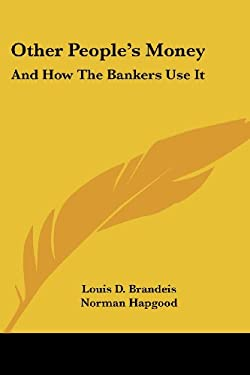 Other People's Money: And How the Bankers Use It 9781432686031