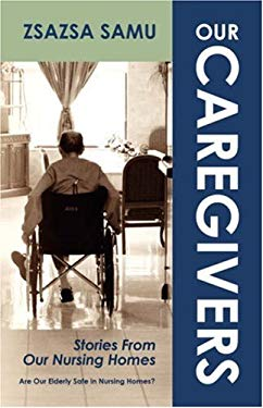 Our Caregivers: Stories from Our Nursing Homes 9781432701895