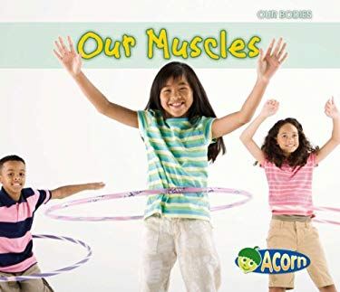 Our Muscles 9781432935931