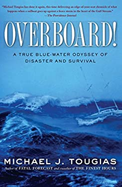 Overboard!: A True Blue-Water Odyssey of Disaster and Survival 9781439145753