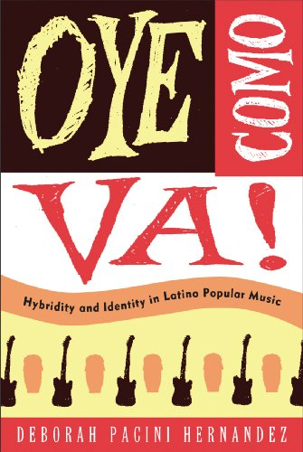 Oye Como Va!: Hybridity And Identity In Latino Popular Music 9781439900895