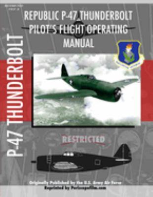 P-47 Thunderbolt Pilot's Flight Operating Manual