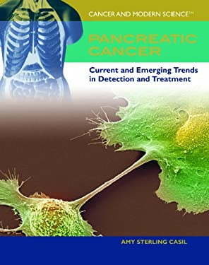 Pancreatic Cancer: Current and Emerging Trends in Detection and Treatment 9781435850088