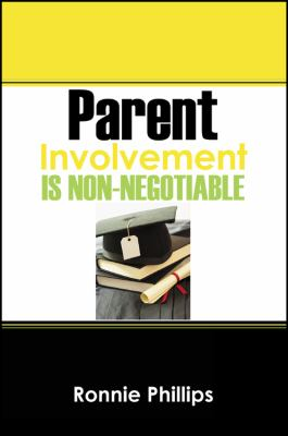 Parent Involvement Is Non-Negotiable 9781432743284
