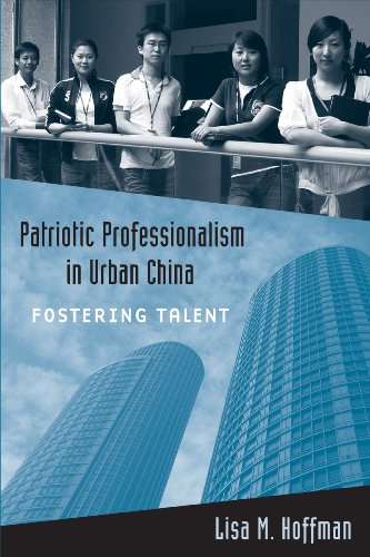 Patriotic Professionalism in Urban China: Fostering Talent 9781439900352