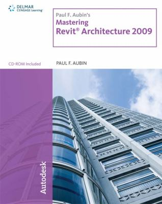 Paul F. Aubin's Mastering Revit Architecture [With CDROM] 9781435402638