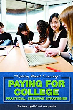 Paying for College: Practical, Creative Strategies 9781435835993