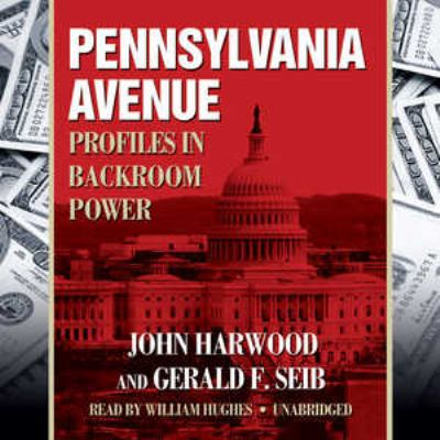 Pennsylvania Avenue: Profiles in Backroom Power 9781433213892