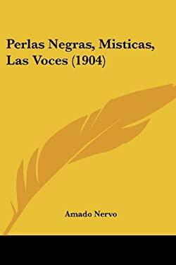 Perlas Negras, Misticas, Las Voces (1904) 9781437059045