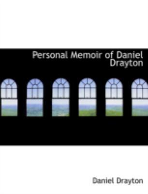 Personal Memoir of Daniel Drayton 9781434698391