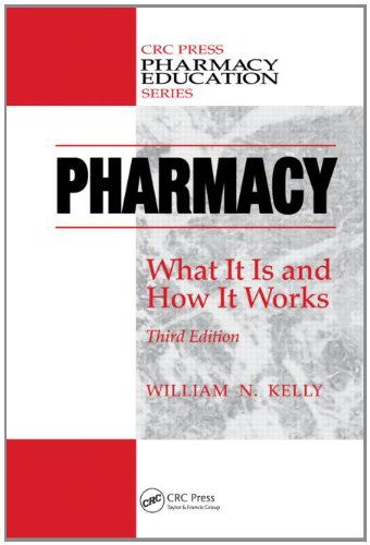 Pharmacy: What It Is and How It Works, Third Edition 9781439853054