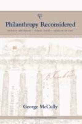 Philanthropy Reconsidered: Private Initiatives - Public Good - Quality of Life 9781438905617
