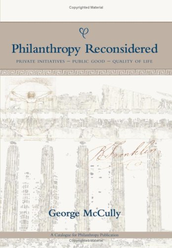 Philanthropy Reconsidered: Private Initiatives - Public Good - Quality of Life 9781438905624